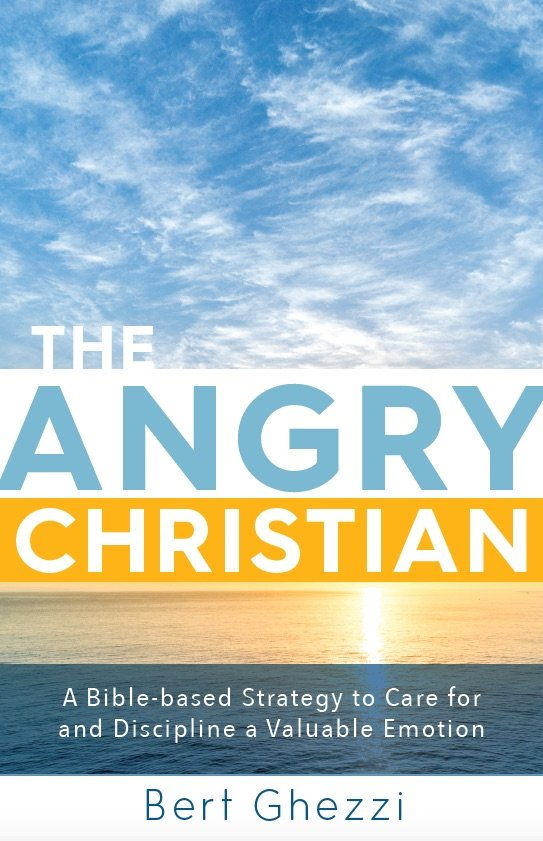 Angry Christian: A Bible-based Strategy to Care for and Discipline A Valuable Emotion