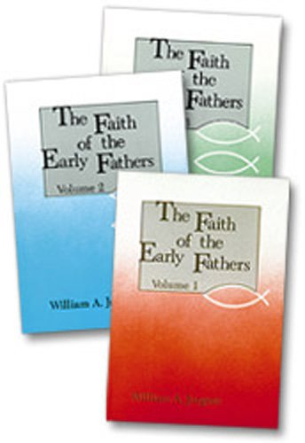 Faith of the Early Fathers Three-Volume Set