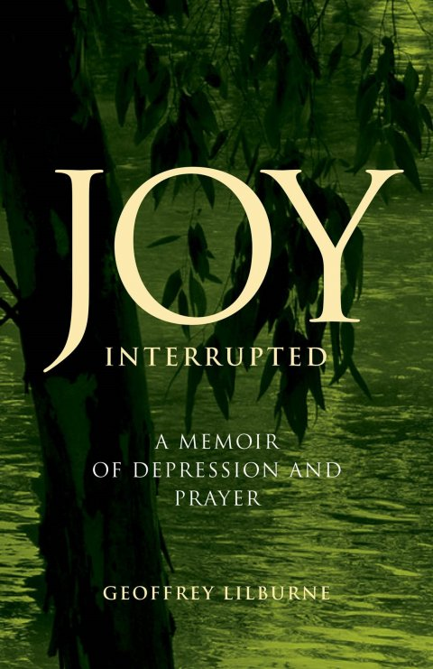 Joy Interrupted: A Memoir of Depression and Prayer ...