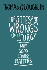 Rites and Wrongs of Liturgy: Why Good Liturgy Matters