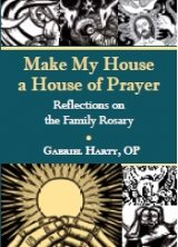Make My House a House of Prayer: Reflections on the Family Rosary