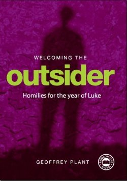 Welcoming The Outsider Reflections for the Year of Luke Year C