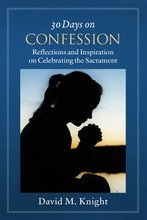 30 Days on Confession: Reflections and Inspiration on Celebrating the Sacrament