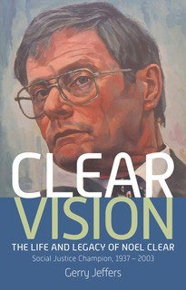 Clear Vision: The Life and Legacy of Noel Clear