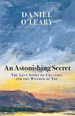 Astonishing Secret: the Love Story of Creation and the Wonder of You