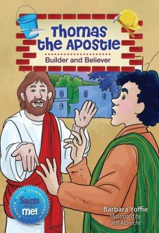 Thomas the Apostle: Builder and Believer - Saints for Communities, Saints and Me! Series