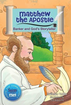 Matthew the Apostle: Banker and God's Storyteller - Saints for Communities, Saints and Me! Series