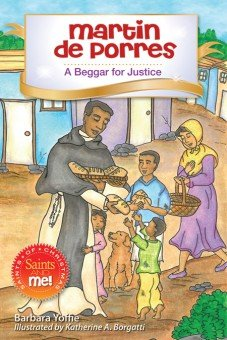 Martin de Porres: A Beggar for Justice - Saints of Christmas, Saints and Me! Series