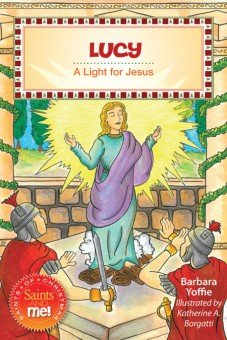 Lucy: A Light for Jesus - Saints of Christmas, Saints and Me! Series