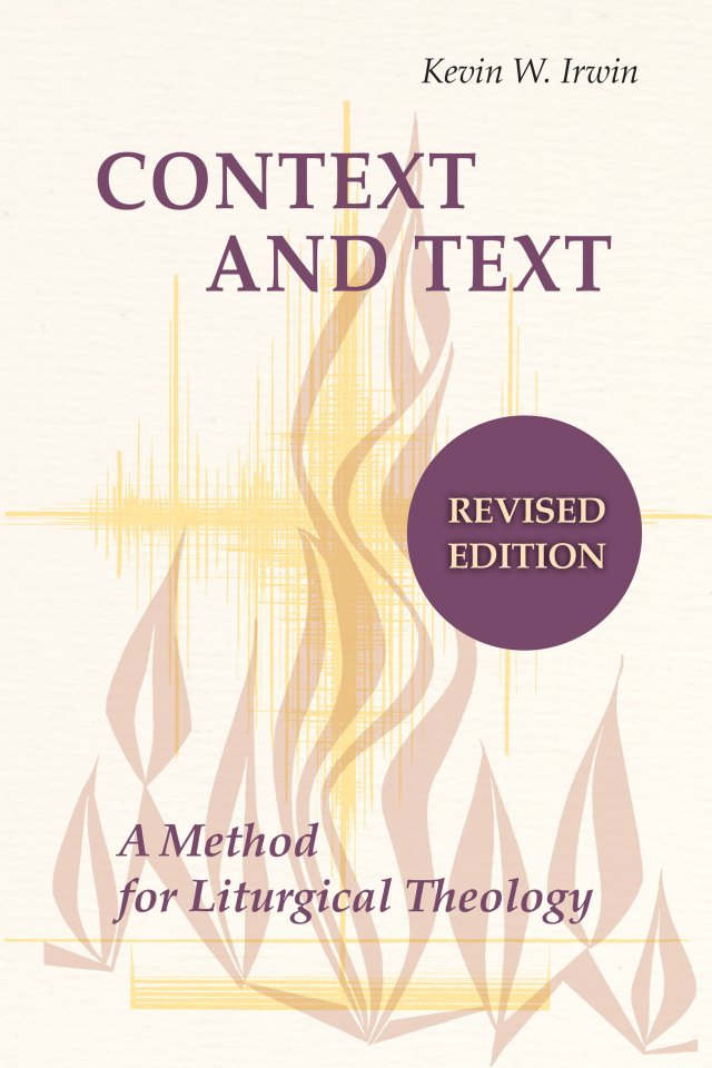 Context and Text: A Method for Liturgical Theology, Revised Edition