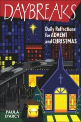 Daybreaks Daily Reflections for Advent and Christmas