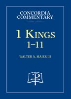 1 Kings 1 - 11 Concordia Commentary