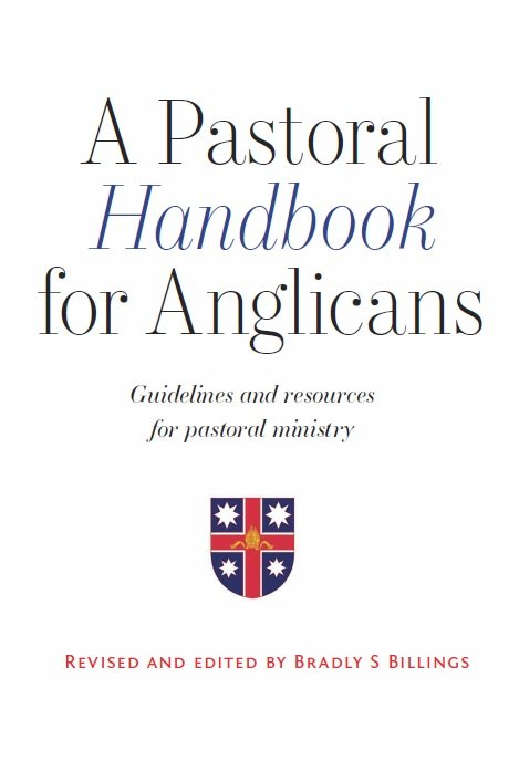 Pastoral Handbook for Anglicans: Guidelines and resources for pastoral ministry - Revised and Updated