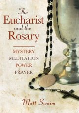 Eucharist and the Rosary: Mystery, Meditation, Power, Prayer