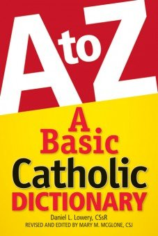 A to Z: A Basic Catholic Dictionary