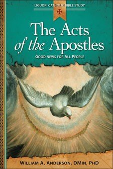 Acts of the Apostles: Good News for All People - Liguori Catholic Bible Study