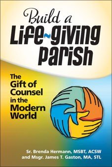 Build a Life-Giving Parish: The Gift of Counsel in the Modern World