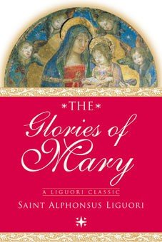 Glories of Mary - Liguori Classic