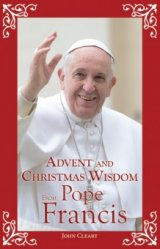 Advent and Christmas Wisdom From Pope Francis