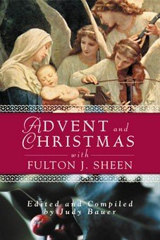 Advent and Christmas Wisdom with Fulton J Sheen